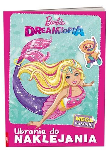 Zdjęcie Książka Barbie Dreamtopia - Ubrania do naklejania - producenta AMEET
