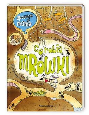 Zdjęcie Książka Opowiem ci mamo co robią mrówki Nasza Księgarnia - producenta NASZA KSIĘGARNIA